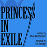 Princess in Exile (Unabridged) Audiobook, by Chris Wichtendahl