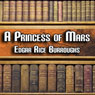 A Princess of Mars: Mars Series #1 (Unabridged) Audiobook, by Edgar Rice Burroughs