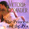 The Princess and the Pea (Unabridged), by Victoria Alexander