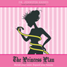 The Princess Plan: Shrink Your Waist. Expand Your Beauty (Unabridged), by Dr. Jennifer Hanes