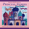 Princess Stories (Unabridged) Audiobook, by Caitlin Matthews