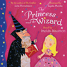 The Princess and the Wizard (Unabridged) Audiobook, by Julia Donaldson