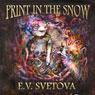 Print in the Snow: Annas Adventure In The Wyssun World (Unabridged), by E. V. Svetova