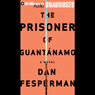 The Prisoner of Guantanamo (Unabridged) Audiobook, by Dan Fesperman