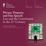 Privacy, Property, and Free Speech: Law and the Constitution in the 21st Century Audiobook, by The Great Courses