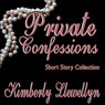 Private Confessions, Volume 1 (Unabridged), by Kimberly Llewellyn