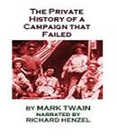 A Private History of a Campaign that Failed (Unabridged), by Mark Twain