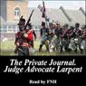 The Private Journal of Judge-Advocate Larpent: Attached to the Head-Quarters of Lord Wellington During the Penninsular War, from 1812 to Its Close (Unabridged), by Sir George Larpent