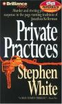 Private Practices: A Dr. Alan Gregory Mystery, by Stephen White