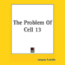 The Problem of Cell 13 (Unabridged) Audiobook, by Jacques Futrelle