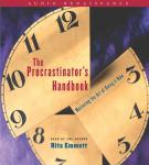 The Procrastinators Handbook: Mastering the Art of Doing It Now Audiobook, by Rita Emmett