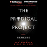 The Prodigal Project: Genesis: The Prodigal Project #1 (Unabridged), by Ken Abraham