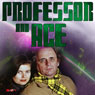 Professor & Ace: Blood Sports (Unabridged) Audiobook, by Nigel Fairs