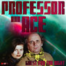 Professor & Ace: Guests for the Night, by Mark Duncan