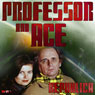 Professor & Ace: Republica, by Mark Gatiss