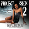 Project Chick 2: Whats Done in the Dark (Unabridged) Audiobook, by Nikki Turner