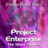 Project Enterprise: The Short Stories (Unabridged), by Pauline Baird Jones