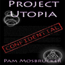 Project Utopia (Unabridged) Audiobook, by Pam Mosbrucker