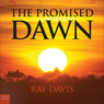 The Promised Dawn (Unabridged) Audiobook, by Ray Davis