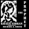 The Prophet (Unabridged), by Khalill Gibran