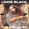 The Prophet, by Lewis Black