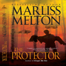 The Protector: Taskforce Series, Volume 1 (Unabridged) Audiobook, by Marliss Melton