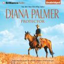 Protector (Unabridged), by Diana Palmer