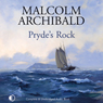 Prydes Rock (Unabridged) Audiobook, by Malcolm Archibald