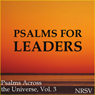 Psalms for Leaders (NRSV) (Unabridged) Audiobook, by Psalms Across the Universe