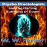 Psycho Proctologists and the Flaming Buttholes of Doom: Psycho Proctologists, Book 1 (Unabridged) Audiobook, by W. W. Pecker