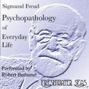 Psychopathology of Everyday Life (Unabridged) Audiobook, by Sigmund Freud