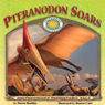 Pteranodon Soars (Unabridged) Audiobook, by Dawn Bentley