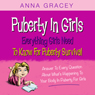 Puberty in Girls: Everything Girls Need to Know for Puberty Survival (Unabridged), by Anna Gracey