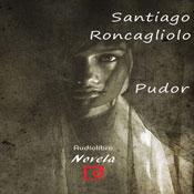 Pudor (Modesty) (Unabridged), by Santiago Roncagliolo