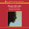 Puente del cielo (Bridge of the Sky (Texto Completo)) (Unabridged), by Adriana Diaz Enciso