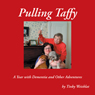 Pulling Taffy: A Year with Dementia and Other Adventures (Unabridged) Audiobook, by Tinky Weisblat