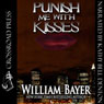 Punish Me with Kisses (Unabridged) Audiobook, by William Bayer
