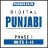 Punjabi Phase 1, Unit 06-10: Learn to Speak and Understand Punjabi with Pimsleur Language Programs Audiobook, by Pimsleur
