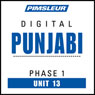 Punjabi Phase 1, Unit 13: Learn to Speak and Understand Punjabi with Pimsleur Language Programs Audiobook, by Pimsleur