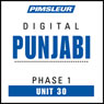 Punjabi Phase 1, Unit 30: Learn to Speak and Understand Punjabi with Pimsleur Language Programs Audiobook, by Pimsleur