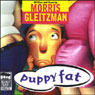 Puppy Fat (Unabridged) Audiobook, by Morris Gleitzman