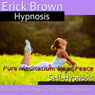 Pure Meditation: Be at Peace: Self-Hypnosis & Meditation Audiobook, by Erick Brown