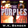 The Purples (Unabridged), by W. K. Berger