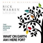 The Purpose Driven Life: What on Earth Am I Here For? (Unabridged), by Rick Warren