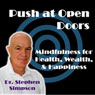 Push at Open Doors: Mindfulness for Success, Health, Wealth, and Happiness (Unabridged) Audiobook, by Dr. Stephen Simpson