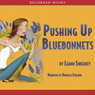Pushing Up Bluebonnets: A Yellow Rose Mystery, Book 5 (Unabridged) Audiobook, by Leann Sweeney