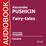 Pushkins Fairy Tales (Unabridged) Audiobook, by Alexander Pushkin