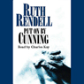 Put on by Cunning (Unabridged) Audiobook, by Ruth Rendell
