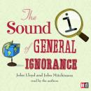 QI: The Sound of General Ignorance (Unabridged) Audiobook, by John Lloyd
