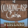 Quaking-Asp Cabin (Unabridged) Audiobook, by Zane Grey